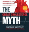 The Great Cholesterol Myth: Why Lowering Your Cholesterol Won't Prevent Heart Disease-and the Statin-Free Plan That Will - Jonny Bowden, Stephen Sinatra