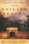 The Boiling Season - Christopher Hebert
