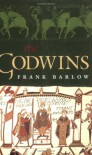 The Godwins: The Rise and Fall of a Noble Dynasty - Frank Barlow