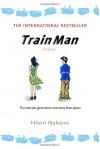 Train Man: The Novel (Del Rey Books) - Hitori Nakano