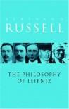 A Critical Exposition of the Philosophy of Leibniz - Bertrand Russell, John G. Slater