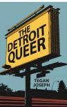 The Detroit Queer - Tegan Joseph