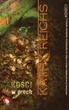 Kości w proch (Kości, tom 10) - Kathy Reichs