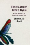 Time's Arrow, Time's Cycle: Myth and Metaphor in the Discovery of Geological Time (The Jerusalem-Harvard Lectures) - Stephen Jay Gould