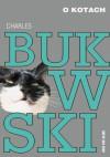 O kotach - Charles Bukowski