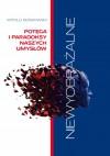 Niewyobrażalne. Potęga i paradoksy naszych umysłów. - Witold Bońkowski