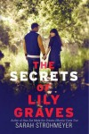 The Secrets of Lily Graves - Sarah Strohmeyer