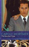 [(The Reluctant Duke)] [By (author) Carole Mortimer] published on (February, 2011) - Carole Mortimer