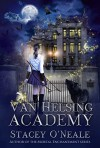 Van Helsing Academy - Stacey O'Neale