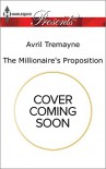 The Millionaire's Proposition (Sydney's Most Eligible...) - Avril Tremayne