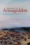The Road to Armageddon: Paraguay Versus the Triple Alliance, 1866-70 - Thomas L. Whigham
