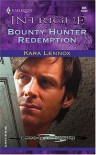 Bounty Hunter Redemption - Kara Lennox