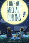 I Love You, Michael Collins - Lauren Baratz-Logsted