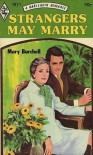 Strangers May Marry - Mary Burchell