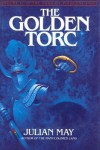 Golden Torc - Julian May