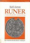 Runer i kulturhistorisk sammenheng: en fruktbarhetskultisk tradisjon - Kjell Aartun