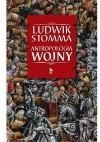 Antropologia wojny  - Ludwik Stomma