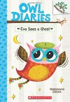 Owl Diaries #2: Eva Sees a Ghost (A Branches Book) - Rebecca Elliott