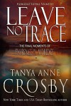 Leave No Trace: The Final Moments of Florence W. Aldridge (An Oyster Point Thriller Book 3) - Tanya Anne Crosby