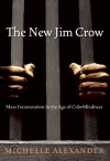 The New Jim Crow: Mass Incarceration in the Age of Colorblindness (Audio) - Michelle Alexander