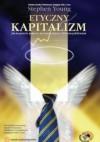 Etyczny kapitalizm /Jak na powrót połączyć prywatny interes z dobrem publicznym wyzwania współcz - Stephen Young