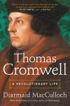 Thomas Cromwell: A Revolutionary Life  - Diarmaid MacCulloch