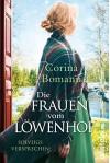 Die Frauen vom Löwenhof - Solveigs Versprechen: Roman (Die Löwenhof-Saga, Band 3) - Corina Bomann