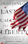 Last Call for Liberty - Os Guinness