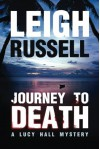 Journey to Death (A Lucy Hall Mystery) - Leigh Russell