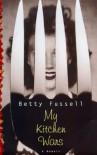 My Kitchen Wars - Betty Fussell