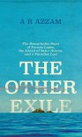 The Other Exile: The Story of Fernão Lopes, St Helena, and a Paradise Lost - A. R. Azzam
