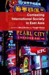 Contesting International Society in East Asia - Barry Buzan, Yongjin Zhang