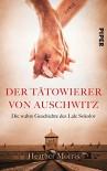 Der Tätowierer von Auschwitz: Die wahre Geschichte des Lale Sokolov - Heather Morris, Elsbeth Ranke