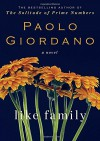 Like Family: A Novel - Paolo Giordano, Anne Milano Appel