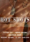 Hot Shots Anthology - Destiny Blaine, Shannon West, Tavish Lee, T Lee Garland, Rider Jacobs