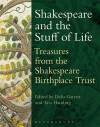Shakespeare and the Stuff of Life: Treasures from the Shakespeare Birthplace Trust - Shakespeare Birthplace Trust, Tara Hamling, Delia Garratt