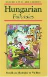 Hungarian Folk-Tales - Val Biro