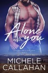Alone With You (Love You Like A Love Song Book 2) - Michele Callahan