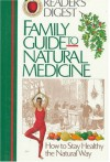 Family Guide to Natural Medicine - Editors of Reader's Digest