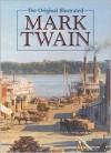 The Original Illustrated Mark Twain - Mark Twain