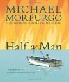 Half a Man - Michael Morpurgo, Gemma O'Callaghan
