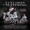 Lullabies For Suffering: Tales of Addiction Horror - Linda Jones, Mark Matthews, John F.D. Taff, Caroline Kepnes, Kealan Patrick Burke, Mercedes M. Yardley, Gabino Iglesias