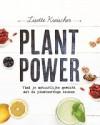 Plant Power: vind je natuurlijke gewicht met de plantaardige keuken - Lisette Kreischer