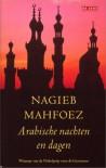 Arabische dagen en nachten - Naguib Mahfouz, Nagieb Mahfoez