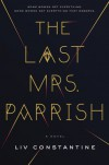 The Last Mrs. Parrish: A Novel - Liv Constantine