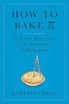 How to Bake Pi: An Edible Exploration of the Mathematics of Mathematics - Eugenia Cheng