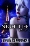 The Nightlife: Paris - Travis Luedke