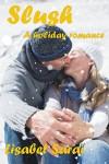 Slush: A Holiday Romance - Lisabet Sarai