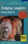 Undying Laughter - Kelsey Roberts