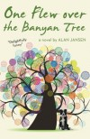 One Flew over the Banyan Tree - Alan Jansen